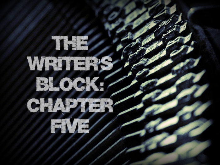 Writer's Block Chapter five