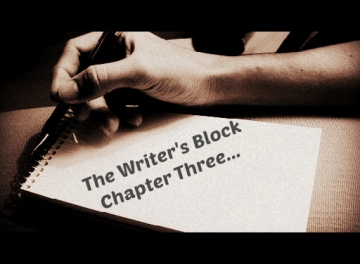 Writer's Block Chapter Three